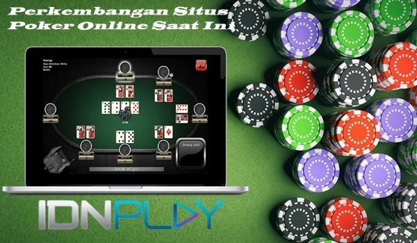 Perkembangan Situs Poker Online Saat Ini